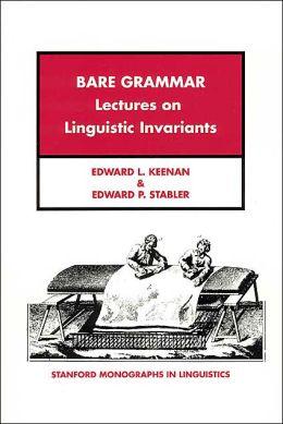 Bare Grammar: A Study of Language Invariants