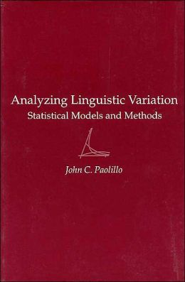 Analyzing Linguistic Variation: Statistical Models and Methods