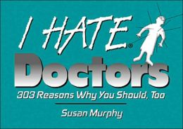 Doctors: 225 Reasons Why You Should, Too