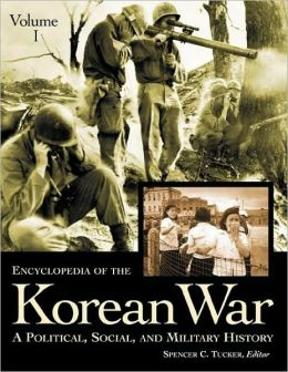 Encyclopedia of the Korean War [3 volumes]: A Political, Social, and Military History