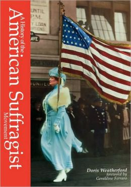 A History of the American Suffragist Movement