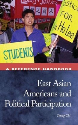 East Asian Americans and Political Participation: A Reference Handbook