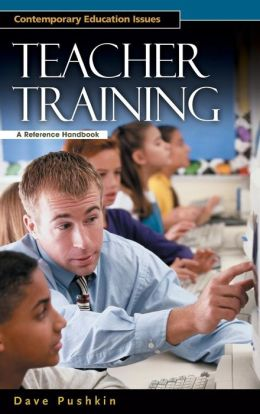 Teacher Training: A Reference Handbook (Contemporary Education Issues)