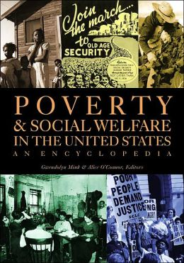 Poverty in the United States: An Encyclopedia of History, Politics, and Policy