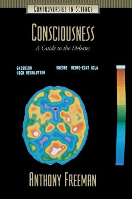 Consciousness: A Guide to the Debates