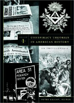 Conspiracy Theories in American History [2 volumes]: An Encyclopedia