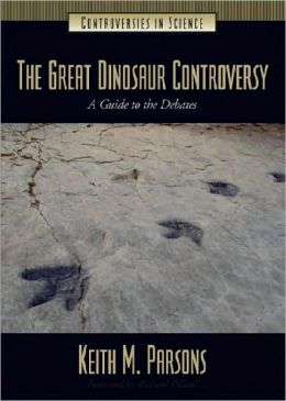 The Great Dinosaur Controversy: A Guide to the Debates