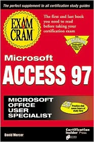 Microsoft Access 97 Exam Cram: Microsoft Office User Specialist