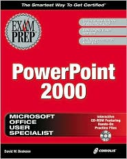 Mous PowerPoint 2000 Exam Prep: The Most Comprehensive, Interactive and Visual Microsoft Certification Study Guide on Microsoft PowerPoint 2000