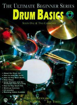 Ultimate Beginner Drum Basics: Steps One & Two, Book & CD