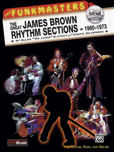 The Funkmasters -- The Great James Brown Rhythm Sections 1960-1973: For Guitar, Bass and Drums, Book & 2 CDs