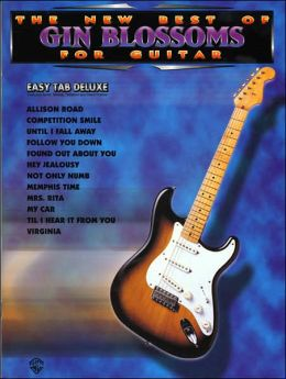 The New Best of Gin Blossoms for Guitar: Easy TAB Deluxe