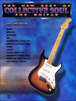 The New Best of Collective Soul for Guitar: Easy TAB Deluxe