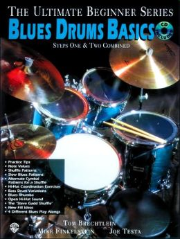Ultimate Beginner Blues Drums: Steps One & Two, Book & CD