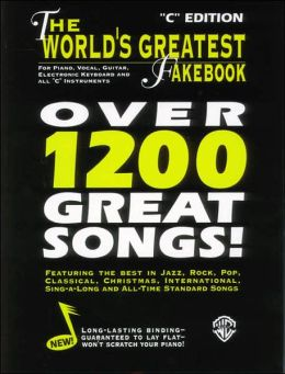 The World's Greatest Fake Book: Over 1200 Great Songs!