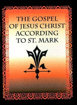 The Gospel of Jesus Christ According to St. Mark