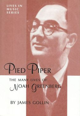 Pied Piper: The Many Lives of Noah Greenberg