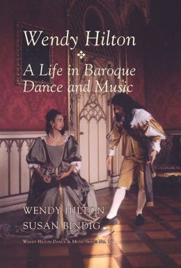 Wendy Hilton: A Life in Baroque Dance and Music