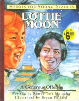 Heroes for Young Readers: Lottie Moon: A Generous Offering