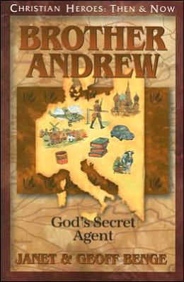 Christian Heroes: Then and Now: Brother Andrew: God's Secret Agent