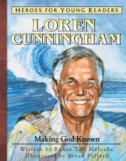 Heroes for Young Readers: Loren Cunningham: Making God Known