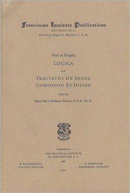 Paul of Pergula: Logica and Tractatus de Sensu Composito et Diviso