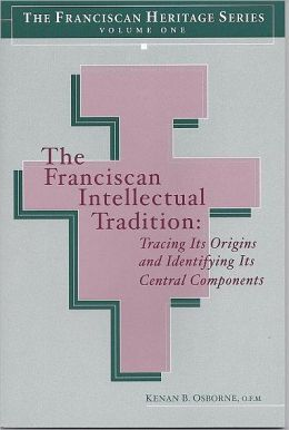 The Franciscan Intellectual Tradition: