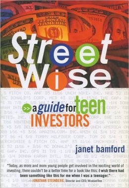 Street Wise: A Guide for Teen Investors