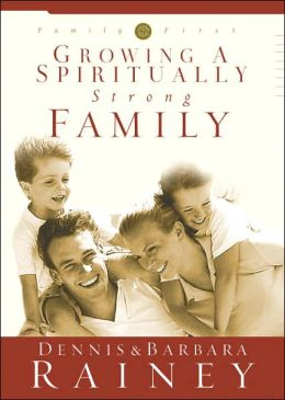 Growing a Spiritually Strong Family