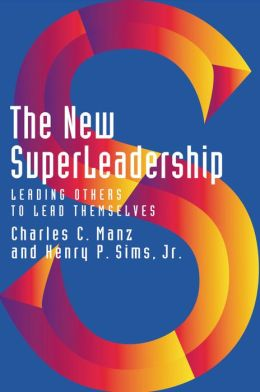 New Superleadership: Leading Others to Lead Themselves