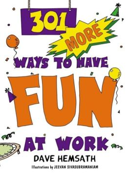 301 More Ways to Have Fun at Work