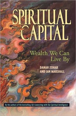 Spiritual Capital: Wealth We Can Live By