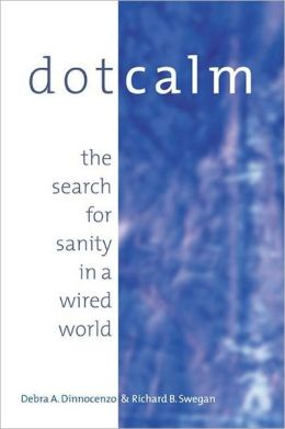 Dot Calm: The Search for Sanity in a Wired World