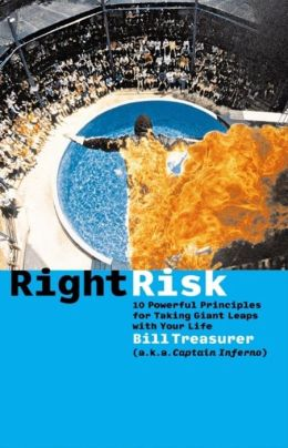 Right Risk: 10 Powerful Principles for Taking Giant Leaps with Your Life