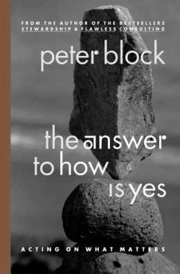 The Answer to How Is Yes: Acting on What Matters