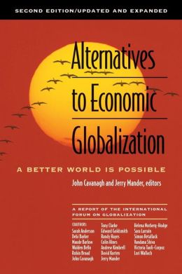 Alternatives to Economic Globalization: A Better World is Possible