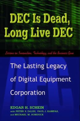 DEC is Dead, Long Live DEC: The Lasting Legacy of Digital Equipment Corporation