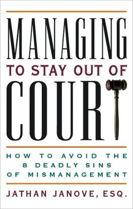 Managing to Stay out of Court: How to Avoid the Eight Deadly Sins of Mismanagement