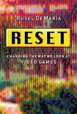 Reset: Changing the Way We Look at Video Games