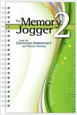 The Memory Jogger II: Tools for Continuous Improvement and Effective Planning
