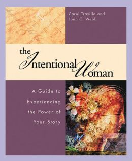 The Intentional Woman: A Guide to Experiencing the Power of Your Story