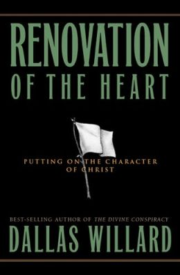 Renovation of the Heart: Putting on the Character of Christ