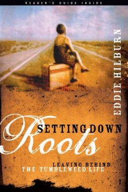 Setting Down Roots: Leaving Behind the Tumbleweed Life