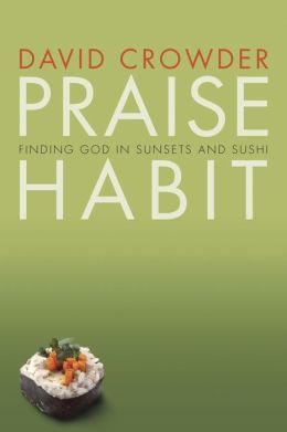 Praise Habit: Finding God in Sunsets and Sushi