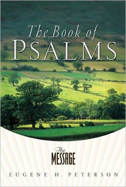 The Message: The Book of Psalms: The Book of Psalms