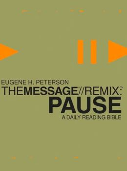 The Message Remix: Pause: the Daily Bible for Students