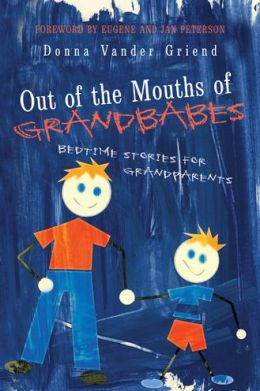 Out of the Mouths of Grandbabes: Bedtime Stories for Grandparents