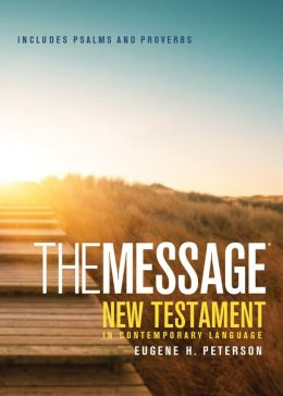 The Message New Testament with Psalms and Proverbs: New Testament, Psalms, and Proverbs