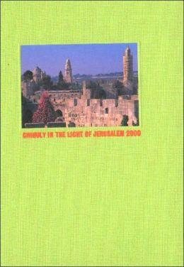 Chihuly in the Light of Jerusalem 2000: Dail Ts'ihuli Be-Proyeokot Maohaovah Li-Yerushalayim = Dayl Tshaihaulai: Yukarrimu AUrushalaim Al-Quds