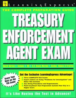 Treasury Enforcement Agent Exam (LearningExpress Preparation Guides Series)